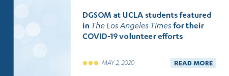 DGSOM at UCLA students featured in The Los Angeles Times for their COVID-19 volunteer efforts