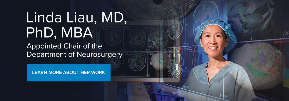 Announcing the appointment of Linda Liau, MD, PhD, MBA as Chair of the Department of Neurosurgery